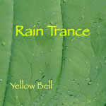 Yellow Bell / 'Rain Trance' CD