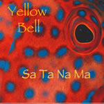 Yellow Bell / 'Sa Ta Na Ma' CD