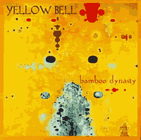 Yellow Bell / 'bamboo dynasty' CD